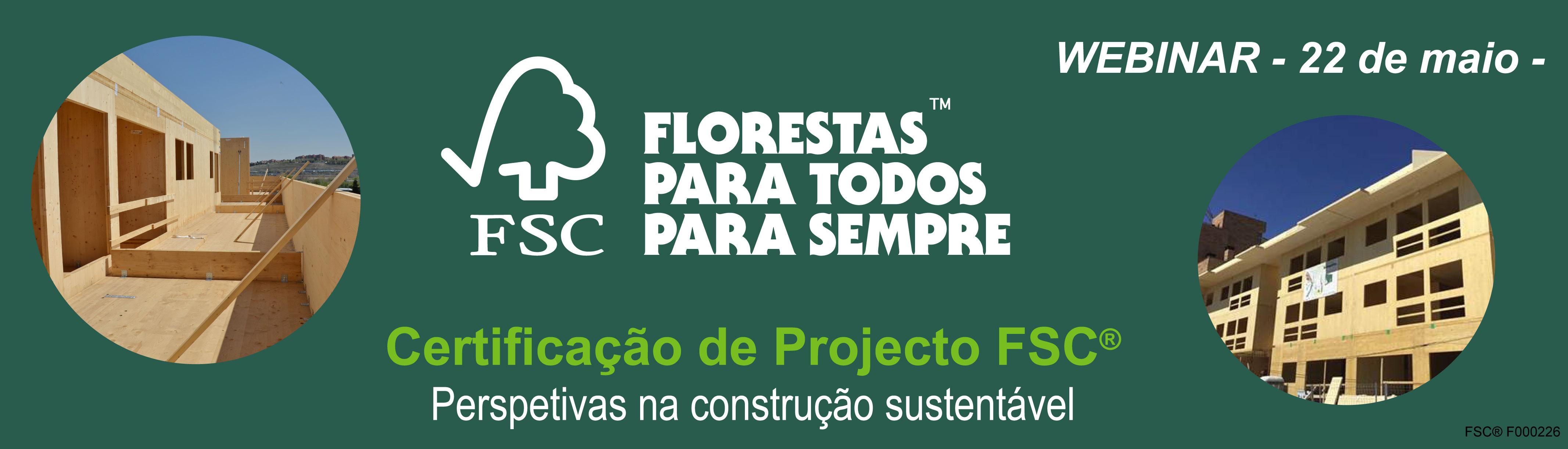 WEBINAR Certificação de Projecto FSC® - Perspetivas na Construção Sustentável