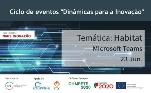 Ciclo de eventos - Dinâmicas para a Inovação - Temática: Habitat
