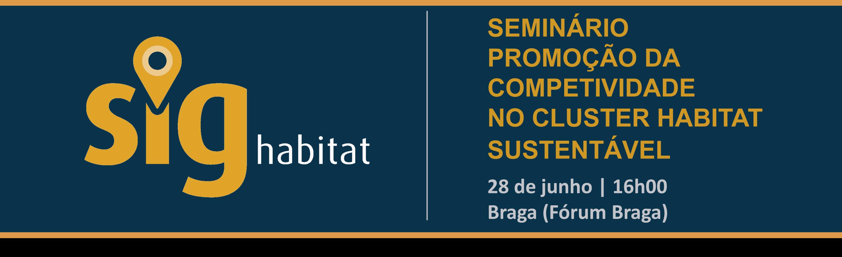 Seminário Promoção da Competitividade no Cluster Habitat Sustentável