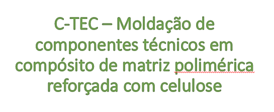 C-TEC - Molding of Technical Components in Reinforced Polymer Matrix Composite with Cellulose