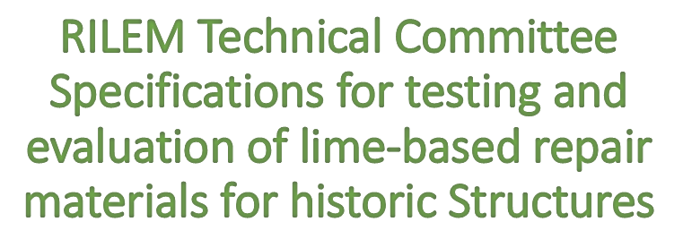 RILEM Technical Committee Specifications for testing and evaluation of lime-based repair materials for historic Structures